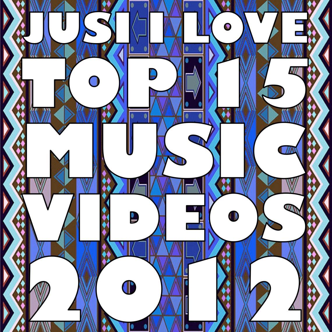 TOP 15 MUSIC VIDEOS