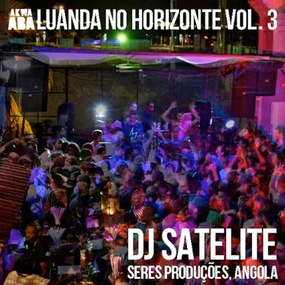 DJ SATELITE - LUANDA NO HORIZONTE VOL 3