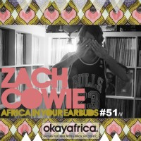 Okayafrica – Africa in your earbuds #51 - DJ Zach Cowie